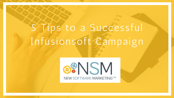 5 Tips to a Successful Infusionsoft Campaign