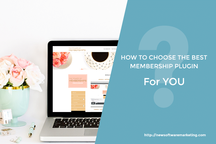 How to choose a membership plugin that works for YOU