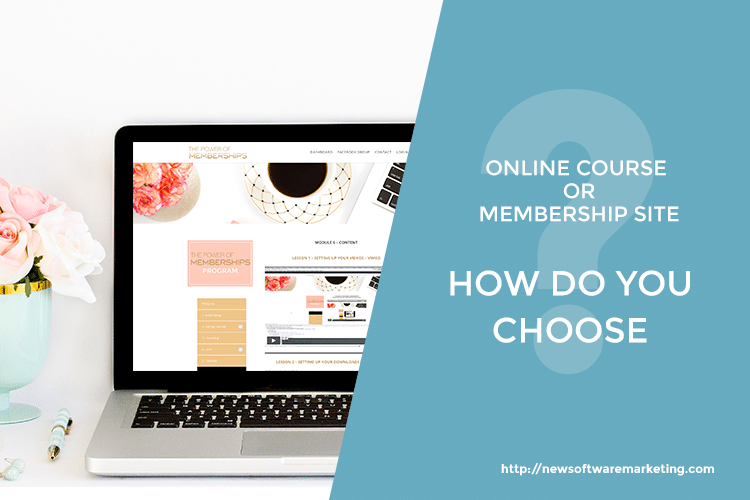 Online Course or Membership Site: How do you choose?