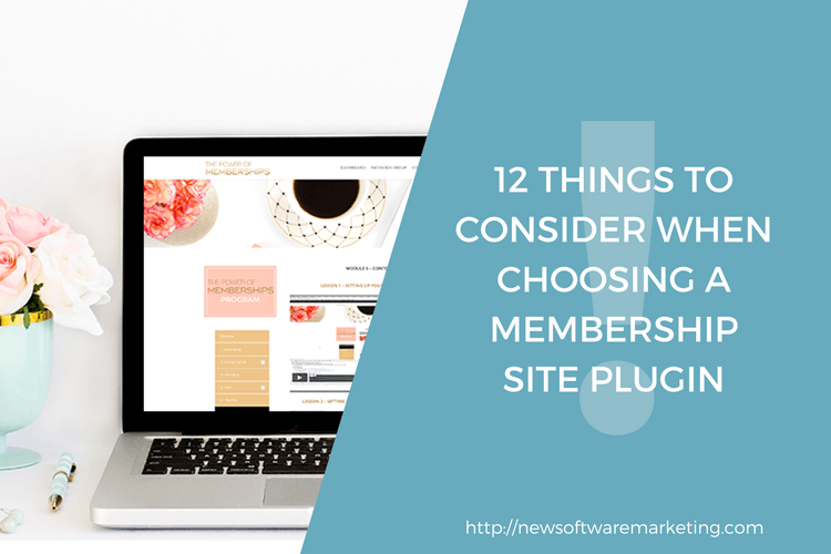 12 things to consider when choosing a membership site software