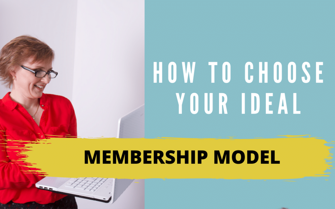 How to Choose Your Ideal Membership Model? The 7 membership Models you need to know