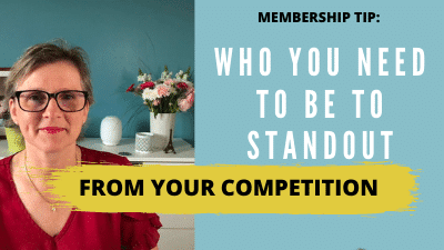 Membership Tip – Who you need to be to standout from your competition